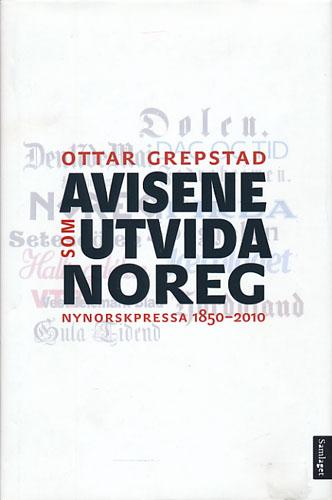 Avisene som utvida Noreg. Nynorskpressa 1850-2010.