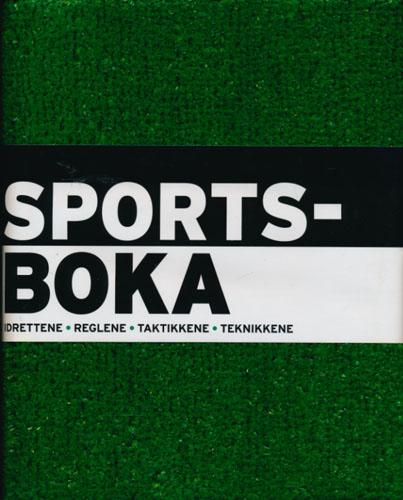 SPORTSBOKA.  Idrettene - reglene - taktikkene - teknikkene. Redaksjon: Tarda Davison-Aitkins, Richard Gilbert, Philip Morgan m.fl.