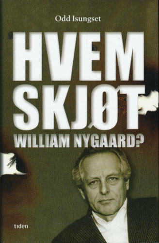 (NYGAARD, WILLIAM) Hvem skjøt William Nygaard?