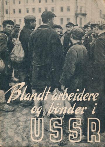Blandt arbeidere og bønder i Det Sosialistiske Sovjetsamvelde U.S.S.R.