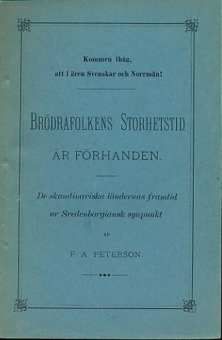 Brödrafolkens storhetstid är förhanden. De skandinviska ländernas framtid ur Svedenborgiansk synpunkt.