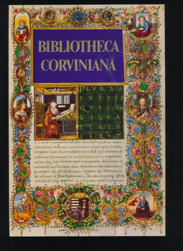 BIBLIOTHECA CORVINA.  The Library of King Matthis Corviuns of Hungary.