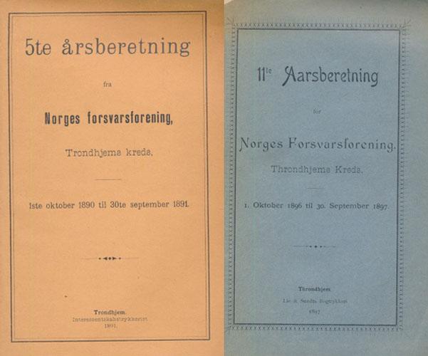 ÅRSBERETNING FRA NORGES FORSVARSFORENING, TRONDHJEMS KREDS.  5te årsberetning: 1ste oktober 1890 til 30te september 1891. + 11te Aarsberetning: 1. Oktober 1896 til 30. September 1897.