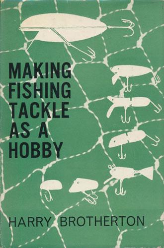 Making Fishing-Tackle As A Hobby.