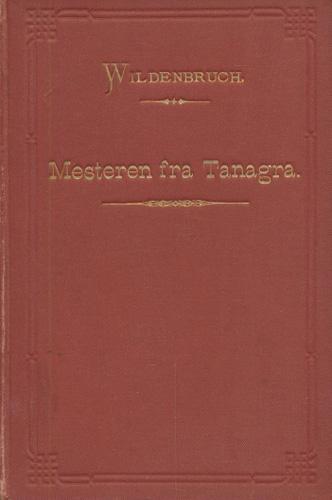 Mesteren fra Tanagra. En kunstnerhistorie fra det gamle Hellas.