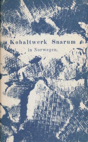 Bericht über das Kobaltwerk Snarum in Norwegen, nach denen, im Monat Juni 1846 daselbst gesammelten Unterlagen bearbeitet von -. Mit einem Vorworte von C.F. Naumann.