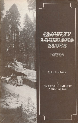 (BLUES UNLIMITED) Crowley, Louisiana Blues. The Story of J.D. Miller and his Blues artists with a guide to their music.