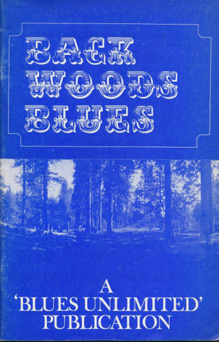 (BLUES UNLIMITED) Backwoods Blues. Selected reprints from Blues Unlimited Magazine and elsewhere.