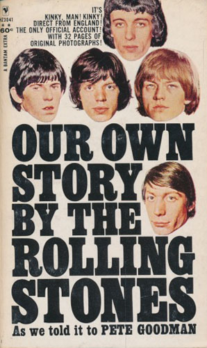 (ROLLING STONES) Our Own Story by The Rolling Stones. As we told it to Pete Goodman.