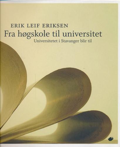 Fra høgskole til universitet. Universitetet i Stavanger blir til.
