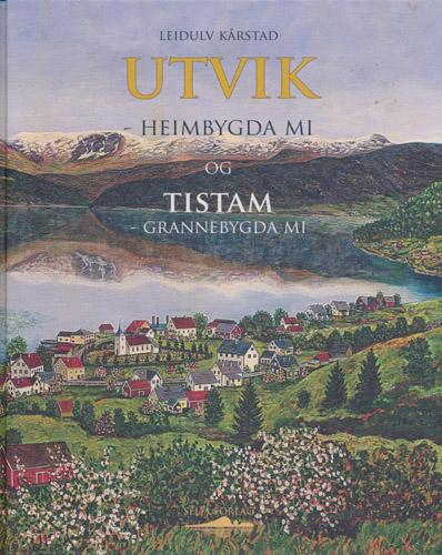 Utvik - heimbygda mi og Tistam - grannebygda mi.