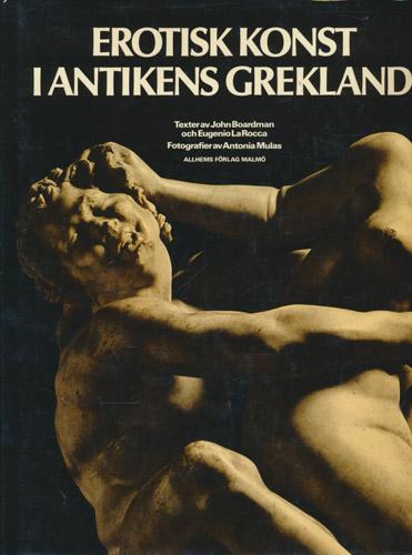 Erotisk konst i antikens Grekland. Fotografier av Antonia Mulas. Till svenska av Bengt G. Söderberg.