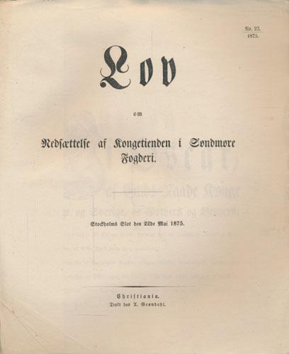 LOV OM REDSÆTTELSE AF KONGETIENDEN I SØNDMØRE FOGDERI.  Stockholms Slot den 22de Mai 1875.