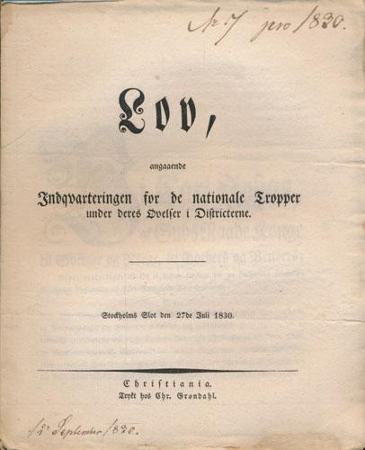 LOV, ANGAAENDE INDQVARTERINGEN FOR DE NATIONALE TROPPER UNDER DERES ØVELSER I DISTRICTERNE.  Stockholms Slot den 7de Juli 1830.
