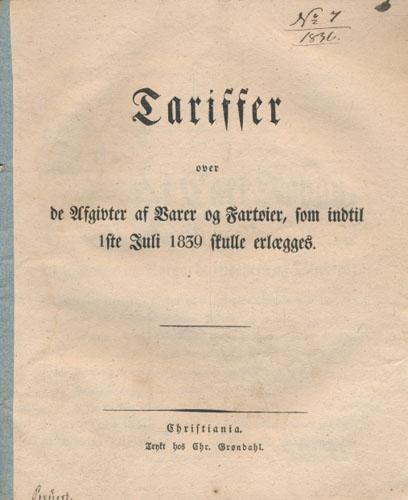 TARIFFER OVER DE AFGIVTER AF VARER OG FARTØIER, SOM INDTIL 1STE JULI 1839 SKULLE ERLÆGGES.