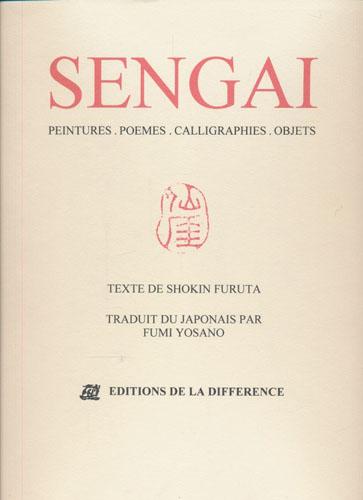 (SENGAI) Sengai. Peintures. Poemes. Calligraphies. Objets. Traduit du Japonais par Fumi Yosano.
