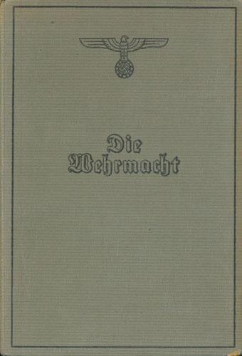 Die Wehrmacht. Der Freiheitskampf des grossdeutsche Volkes. Herausgegeben vom Oberkommando der Wehrmacht.