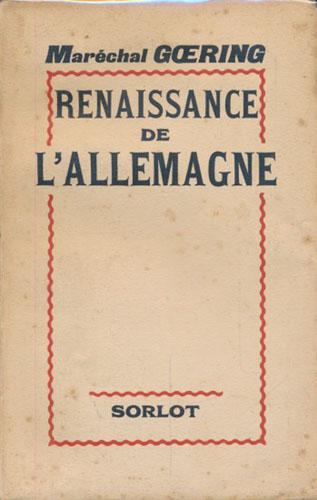 (GÖRING, HERMANN:) Renaissance de L'Allemagne. Traduit par I. Genevieve Albertolli.