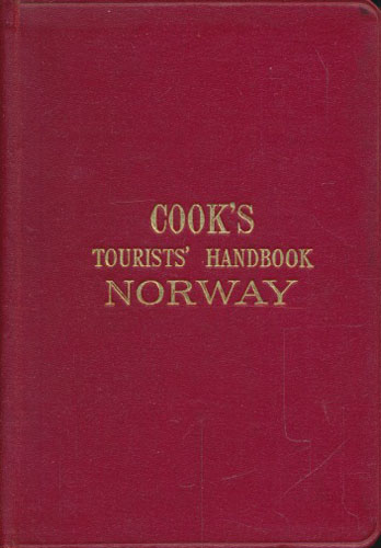 (COOK, THOMAS) COOK'S HANDBOOK TO NORWAY  with the Principal Routes to Sweden and Denmark etc. With Maps, Plans and Vocabulary.