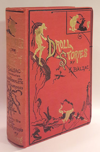 Droll Stories. Collected from The Abbeys of Touraine. Translated into English, Complete and Unabridged.