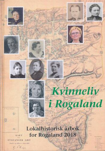 KVINNELIV I ROGALAND.  Lokalhistorisk årbok for Rogaland.