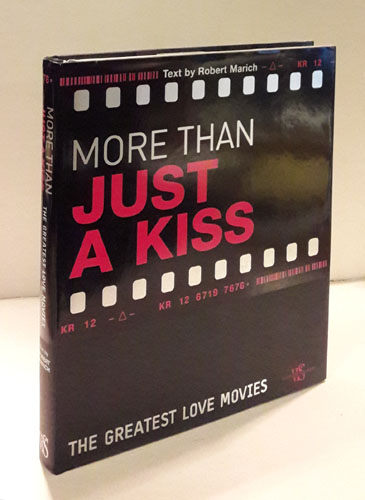 More Than Just A Kiss. The Greatest Love Movies.