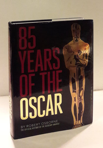 85 Years of the Oscar. The Official History of the Academy Awards.