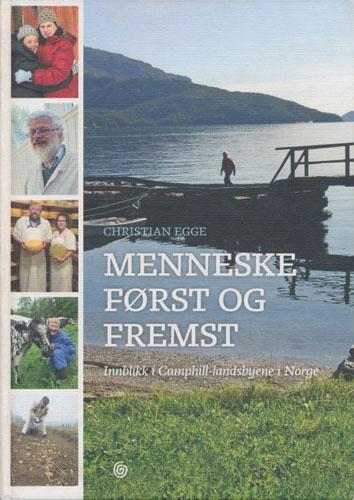 Menneske først og fremst. Innblikk i Camphill-landsbyene i Norge.
