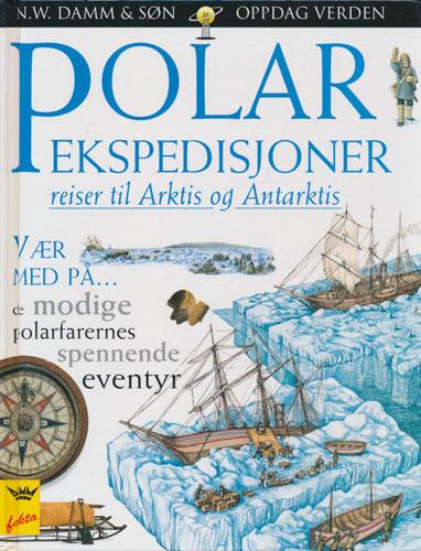 Polarekspedisjoner. Reiser til Arktis og Antarktis.