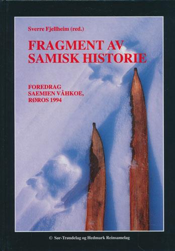 Fragment av samisk historie. Foredrag Saemien Våhkoe, Røros 1994.