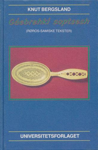 Gåebrehki Soptsesh (Røros-samiske tekster).