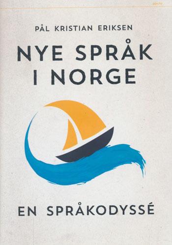 Nye språk i Norge. En språkodyssé.