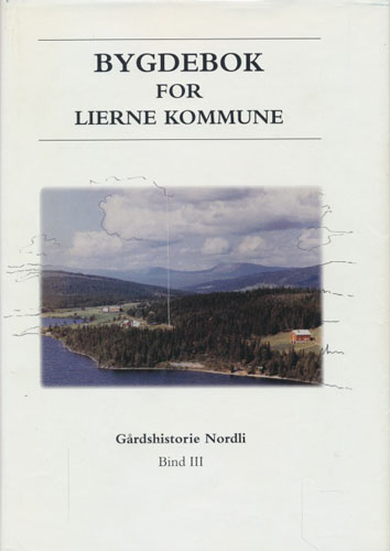BYGDEBOK FOR LIERNE KOMMUNE.  Bind III. Gårdshistorie Nordli.