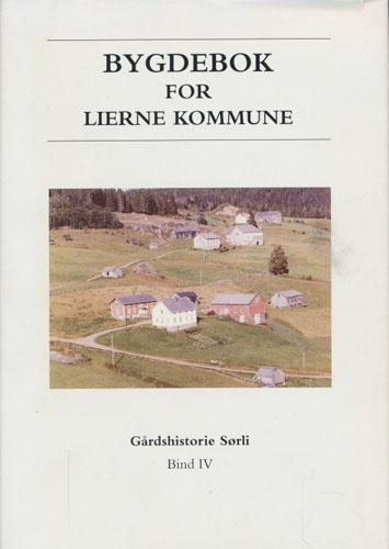 BYGDEBOK FOR LIERNE KOMMUNE.  Bind IV. Gårdshistorie Sørli.