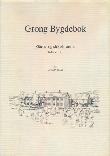 Grong Bygdebok (II). Gårds- og slektshistorie G.nr. 24-31.
