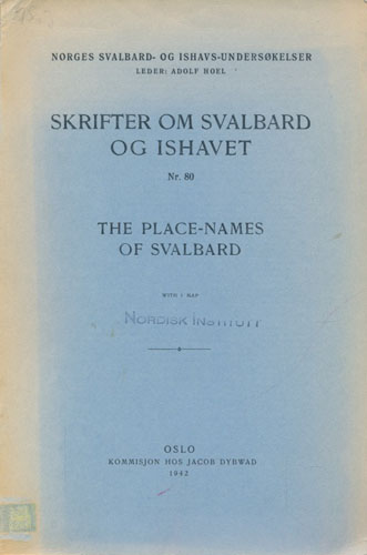 THE PLACE-NAMES OF SVALBARD.  Skrifter om Svalbard og Ishavet Nr. 80.