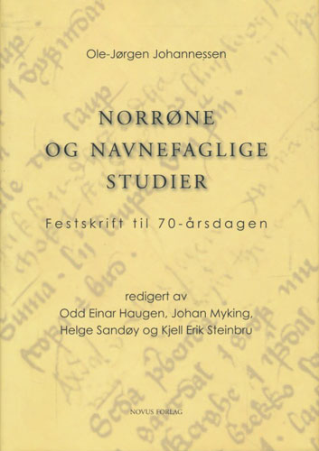 Norrøne og navnefaglige studier. Festskrift til 70-årsdagen redigert av Odd Einar Haugen, Johan Myking, m.fl.