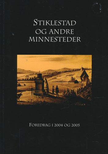 Stiklestad og andre minnesteder. Foredrag i 2004 og 2005.