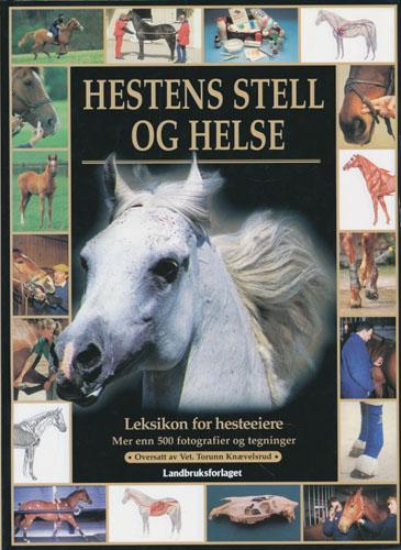 Hestens stell og helse. Leksikon for hesteeiere.