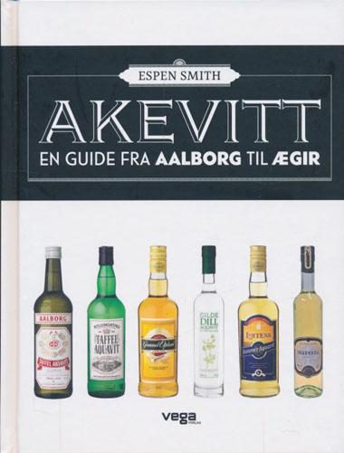Akevitt. En guide fra Aalborg til Ægir.