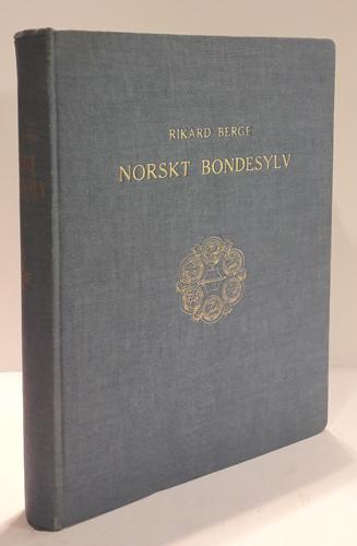 Norskt bondesylv. Med 80 bilættavlur, 5 fargeprenta tavlur og 200 tekstbilæte.