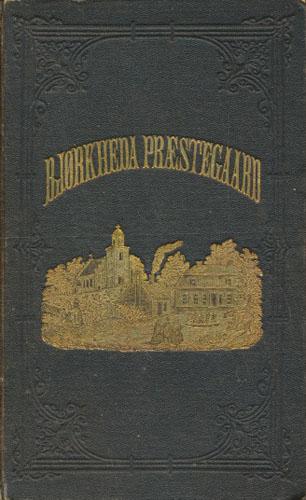 (HOFSTEN, JOHANNA CHRISTINA VON) Et Besøg i Bjørkheda Præstegaard.