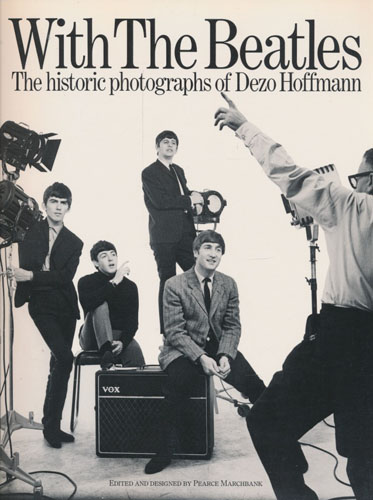 (THE BEATLES) WITH THE BEATLES.  The Historic photographs of Dezo Hoffmann. Edited and Designed by Pearce Marchbank.