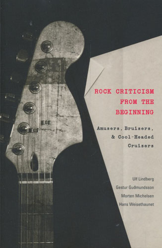Rock Criticism From the Beginning. Amusers, Bruisers, & Cool-Head Cruisers.