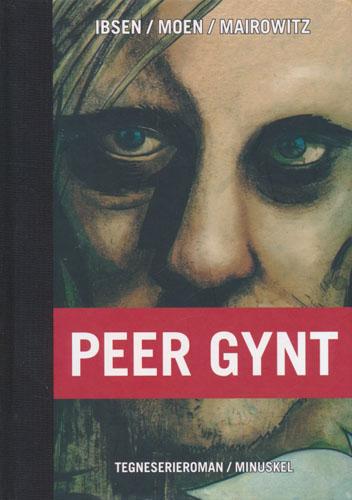 Peer Gynt. Tegneserieroman. Basert på Henrik Ibsens dramatiske dikt.