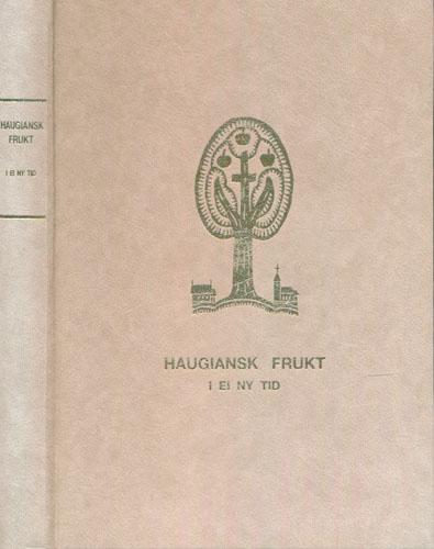 Haugiansk frukt i en ny tid. Sunnhordland, Hardanger og Voss Indremisjonssamskipnad  gjennom 125 år. 1964-1989.