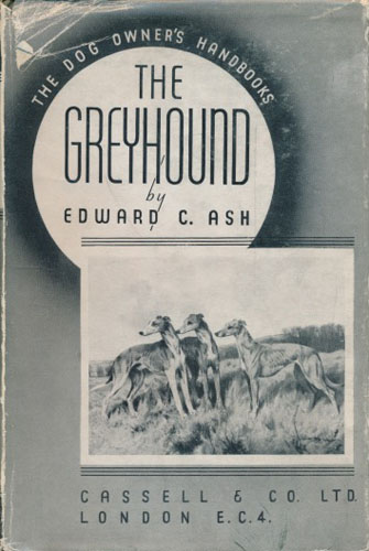The Greyhound. Coursing, Racing and Showing.