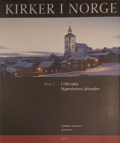 (KIRKER I NORGE) Kirker i Norge. Bind 2 • 1700-tallet. Skjønnhetens århundre.