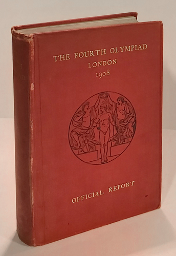 (OLYMPISKE LEKER) The Fourth Olympiad Being The Official Report of the Olympic Games of 1908 Celebrated in London Under the Patronage of His Most Gracious Majesty King Edward VII and by the Sanction of The International Olympic Comittee. Drawn up by Theodore Andrea Cook and Issued Under the Authority of The British Olympic Council. Together with the Full Code of Rules in each Sport, Complete Lists of all Competitors and Results and over one hundred illustrations.