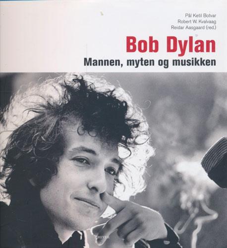 Bob Dylan: Mannen, myten og musikken.